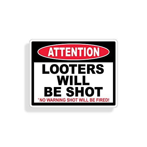 Looters will be shot Attention Warning Sticker Door Wall Vinyl Die Cut Decal