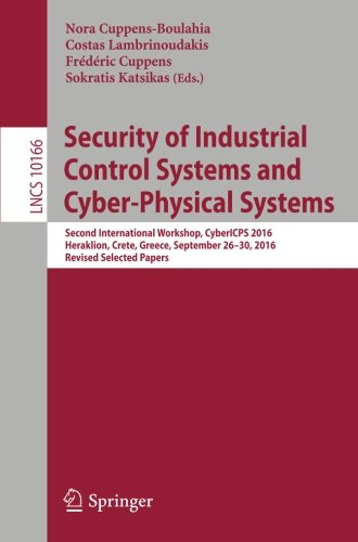 Security of Industrial Control Systems and Cyber-Physical Systems: Second International Workshop, CyberICPS 2016, Heraklion, Crete, Greece, September ... Papers (Lecture Notes in Computer Science) (Tapa Blanda)