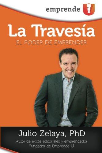 La Travesía: El Poder de Emprender (Spanish Edition)