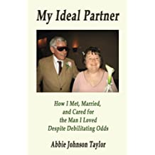 How I Met, Married, and Cared for the Man I Loved Despite Debilitating Odds