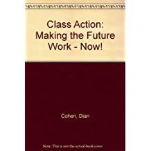Class action: Making the future work--now!