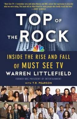 warren-littlefield-top-of-the-rock-inside-the-rise-and-fall-of-must-see-tv-paperback-2013-edition