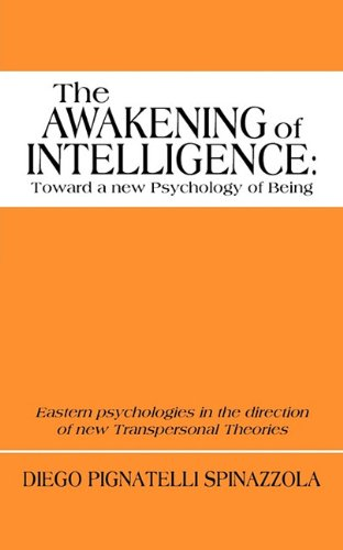 The Awakening of Intelligence: Toward a New Psychology of Being: Eastern Psychologies in the Direction of New Transpersonal Theories ebook