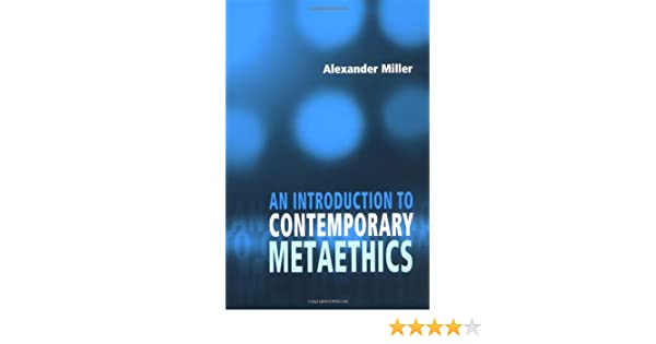 ALEXANDER MILLER INTRODUCTION CONTEMPORARY METAETHICS PDF