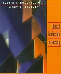 Clinical Leadership in Nursing by Judith T. Rocchiccioli PhD RN (1998-05-01)