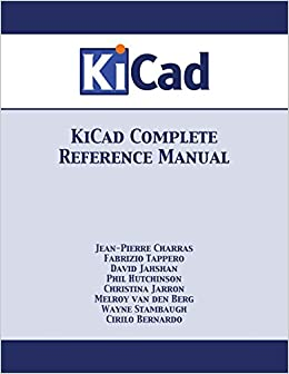 KiCad Complete Reference Manual: Jean-Pierre Charras