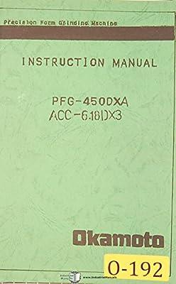 Okamoto PFG-450DXA ACC-6.18DX3, Form Grinding Machine ... on