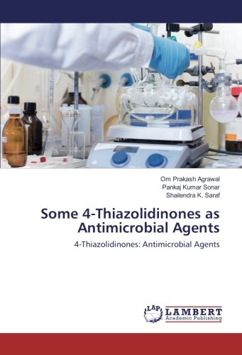 Download Some 4-Thiazolidinones as Antimicrobial Agents: 4-Thiazolidinones: Antimicrobial Agents ebook
