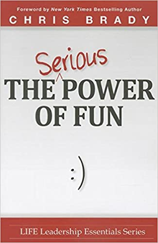Book The Serious Power of Fun (Life Leadership Essentials)