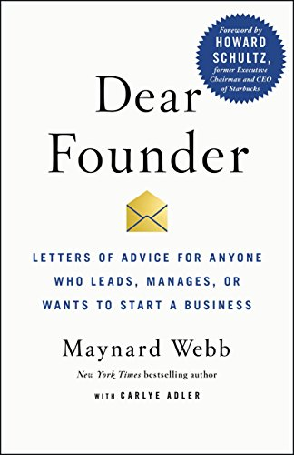 Dear Founder: Letters of Advice for Anyone Who Leads, Manages, or Wants to Start a Business by [Webb, Maynard, Adler, Carlye]