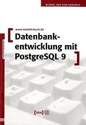 Datenbankentwicklung mit PostgreSQL 9 von Ioannis Papakostas (2010) Taschenbuch