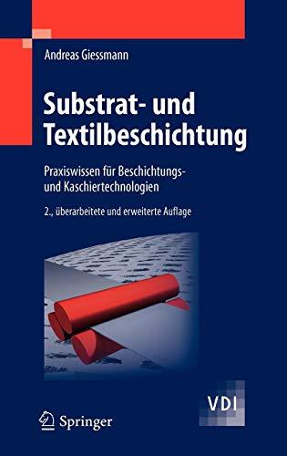 Substrat- und Textilbeschichtung: Praxiswissen für Beschichtungs- und Kaschiertechnologien (VDI-Buch) (German Edition)