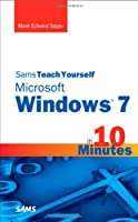 Sams Teach Yourself Microsoft Windows 7 in 10 Minutes Front Cover