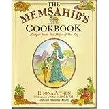 The Memsahib's Cookbook: Recipes from the Days of the Raj