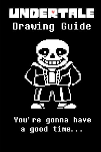 Undertale Drawing Guide: Learn to draw all of your favorite characters! Sans, Payprus, Frisk and even a super secret bonus character! cover