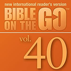 Bible on the Go, Vol. 40: The Rich Man; Zacchaeus; Mary's Perfume; Jesus Enters Jerusalem Audiobook