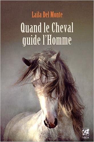 Amazon Fr Quand Le Cheval Guide L Homme Laila Del Monte