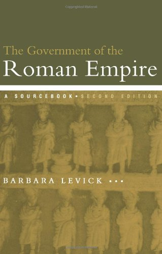 The Government of the Roman Empire: A Sourcebook (Routledge Sourcebooks for the Ancient World)