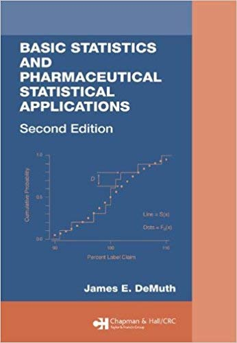 Basic Statistics and Pharmaceutical Statistical Applications, Second Edition (Pharmacy Education Series) -  James E. De Muth, 2nd Edition, Hardcover