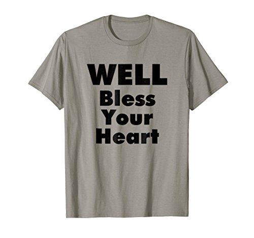 Well Bless Your Heart tshirt