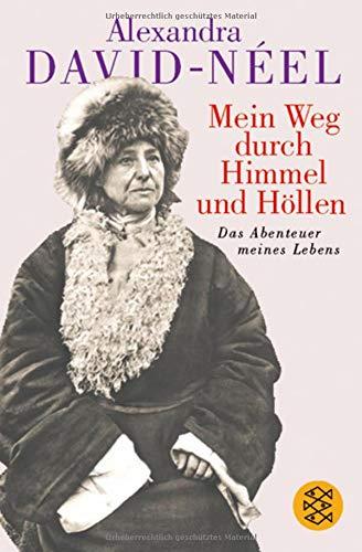 Mein Weg durch Himmel und Höllen: Das Abenteuer meines Lebens Taschenbuch – 1. November 2004 Alexandra David-Néel Thomas Wartmann Ada Ditzen Fischer