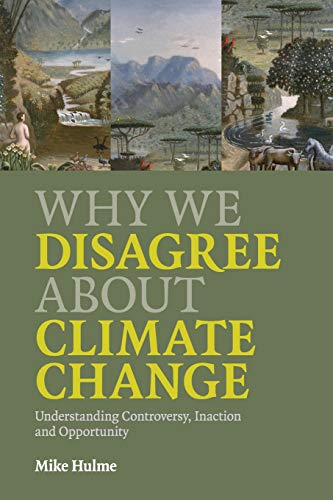 [B.o.o.k] Why We Disagree about Climate Change: Understanding Controversy, Inaction and Opportunity T.X.T