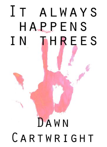 It Always Happens in Threes by [Cartwright, Dawn]