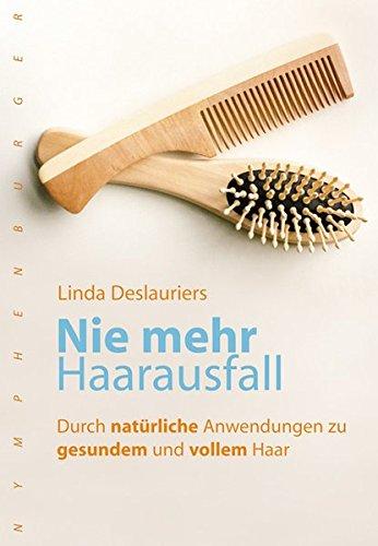 Nie mehr Haarausfall: Durch gezielte Anwendungen zu gesundem und vollem Haar (nymphenburger kompakt)