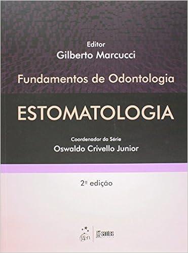 Fundamentos de Odontologia: Estomatologia: Gilberto Marcucci ...