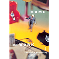 Home and Work: Negotiating Boundaries through Everyday Life