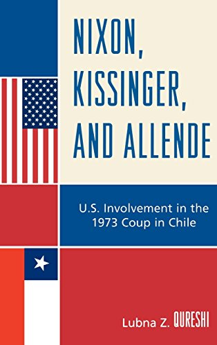 Nixon, Kissinger, and Allende: U.S. Involvement in the 1973 Coup in Chile