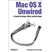 Mac OS X Unwired: A Guide for Home, Office, and the Road