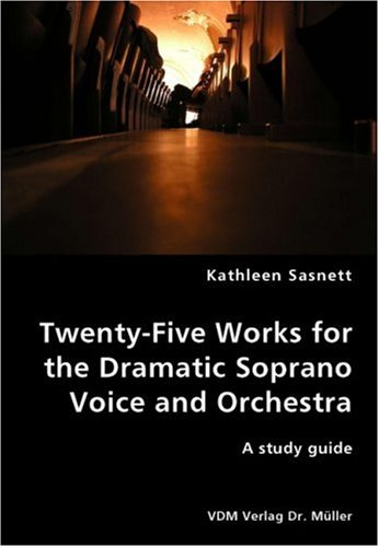 Download Twenty-Five Works for the Dramatic Soprano Voice ebook
