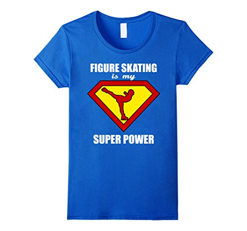 Dress Figure Skater T-shirts (Womens Figure Skating Is My Super Power Figure Skating T-Shirt Medium Royal Blue)