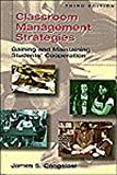 Classroom Management Strategies : Gaining and Maintaining Students' Cooperation, Cangelosi, James S., 0801316235