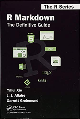 R Markdown: The Definitive Guide Chapman & Hall/CRC The R Series: Amazon.es: Yihui Xie, J.J. Allaire, Garrett Grolemund: Libros en idiomas extranjeros
