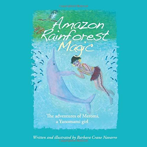 Amazon Rainforest Magic: The adventures of Meromi, a Yanomami girl (Volume 2) ebook