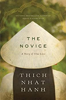 The Novice: A Story of True Love by [Hanh, Thich Nhat]
