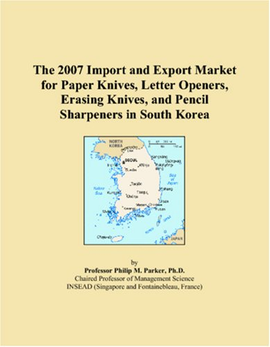 The 2007 Import and Export Market for Paper Knives, Letter Openers, Erasing Knives, and Pencil Sharpeners in South Korea