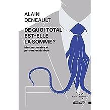 De quoi Total est-elle la somme?: Multinationales et perversion du droit (French Edition)