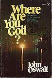 Where Are You, God?, John Oswalt, 0882073532