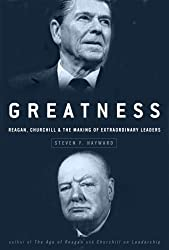 Greatness: Reagan, Churchill, and the Making of Extraordinary Leaders by Steven F. Hayward (4-Oct-2005) Hardcover