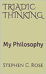 TRIADIC THINKING: My Philosophy