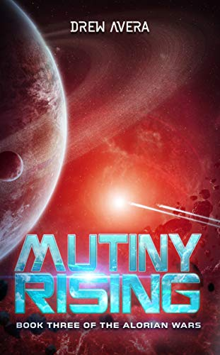 MUTINY RISING (THE ALORIAN WARS Book 3)
