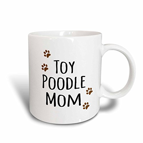 3dRose mug_154210_2 Toy Poodle Dog Mom Doggie By Breed Muddy Brown Paw Prints Doggy Lover Proud Mama Pet Owner Ceramic Mug, 15-Ounce