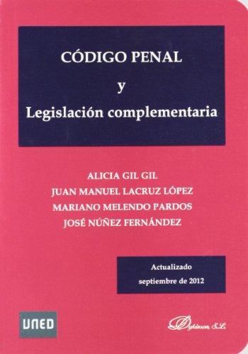 Código Penal y Legislación complementaria por Gil Gil, Alicia,Lacruz López, Juan Manuel,Melendo Pardos, Mariano,Núñez Fernández, José