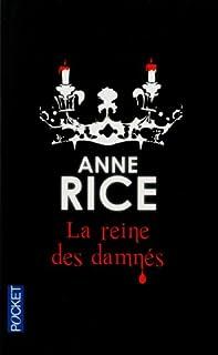 Les chroniques des vampires 03 : La reine des damnés, Rice, Anne
