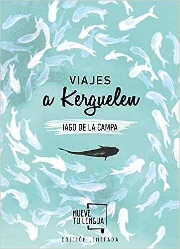Viajes A Kerguelen Edición Limitada Prosa Poética Amazon