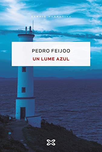 Un lume azul (Edición Literaria - Narrativa) por Pedro Feijoo