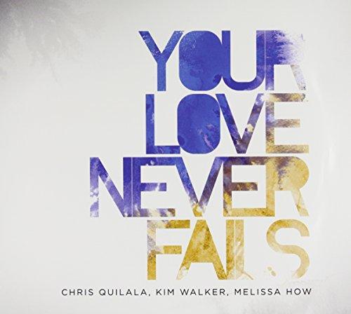 (Your Love Never Fails)
